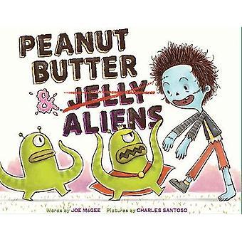 Jordnötssmör & Aliens - en Zombie kulinariska berättelse av Joe McGee - 9781419