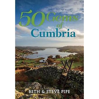 50 gemme di Cumbria - la storia & eredità dei luoghi più iconici