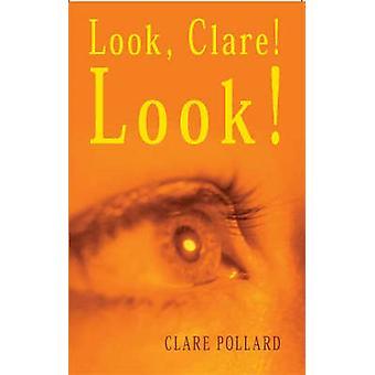 Titta Clare - titta! av Clare Pollard - 9781852247096 bok