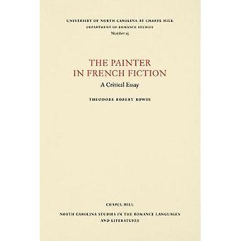 Der Maler in der französischen Literatur - A Critical Essay von Theodore Robert Bo
