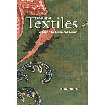 Kijken naar textiel - een gids voor technische termen door Elena Phipps - 978