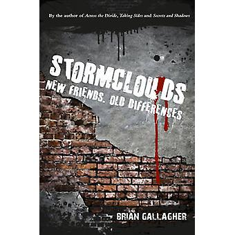 Stormclouds - New Friends. Old Differences. by Brian Gallagher - 97818