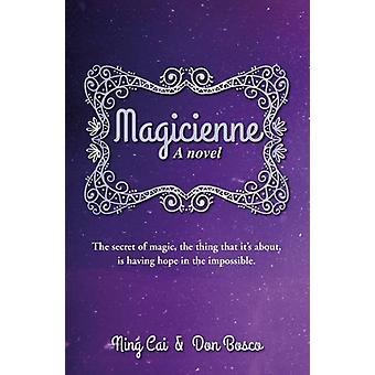 Magicienne - en roman av Don Bosco - Ning Cai - 9789814771405 bok