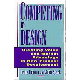 تتنافس بالتصميم--خلق قيمة ومزايا السوق في المنتجات الجديدة