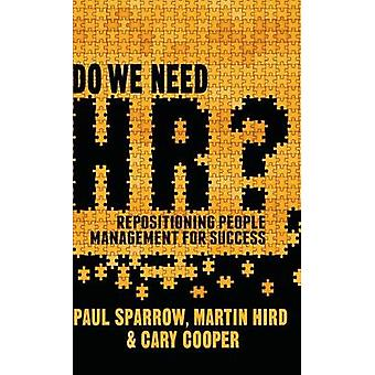 Do We Need HR? - Repositioning People Management for Success by J. Mic