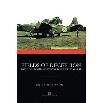 Fields of Deception: Britain's Bombing Decoys of World War II (English Heritage)