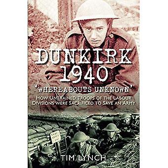 Dunkierka 1940 'Miejsc pobytu nieznane': jak niedoświadczony żołnierzy dywizji pracy uśmiercono aby zapisać armii