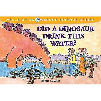 Did a Dinosaur Drink This Water? (Albert Whitman Prairie Paperback)