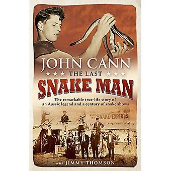 O último homem da cobra: Um século de cobra e a notável história de vida verdadeira de uma lenda Aussie mostra