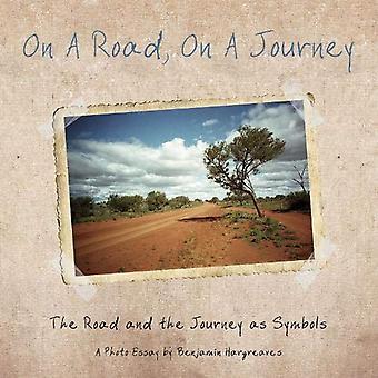 Auf einer Straße, auf eine Reise: der Weg und die Reise als Symbole - ein Foto-Essay