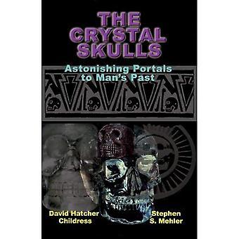 The Crystal Skulls: Astonishing Portals to Mana (TM)S Past: Astonishing Portals to Man's Past (Indiana Jones)