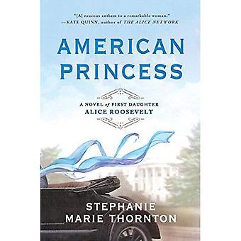 Amerikanske prinsesse: en roman af første datter Alice Roosevelt