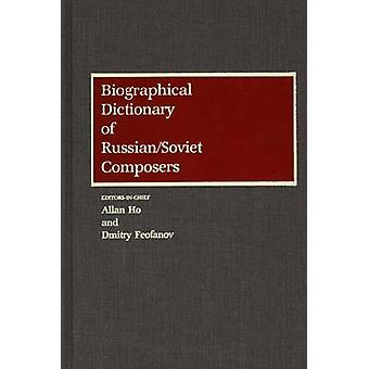 Biographical Dictionary of RussianSoviet Composers by Feofanov & Dmitry