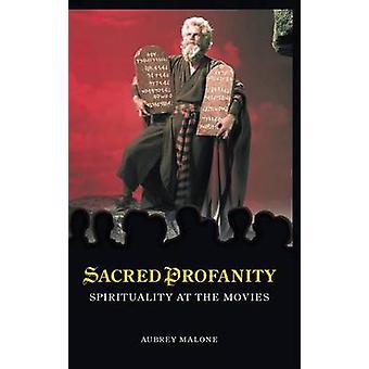Heiligen Profanität Spiritualität im Kino von Malone & Aubrey