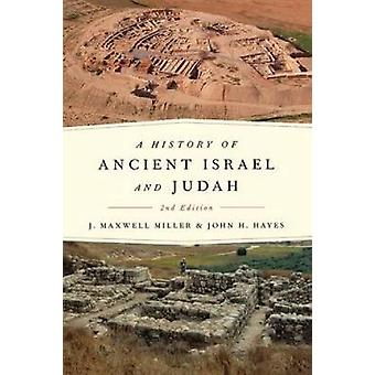 A History of Ancient Israel and Judah Second Edition. by Miller & J. Maxwell