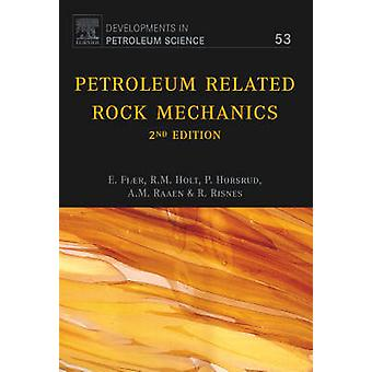 Petroleum Related Rock Mechanics by Fjaer & Erling