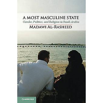 Most Masculine State par Madawi Al Rasheed