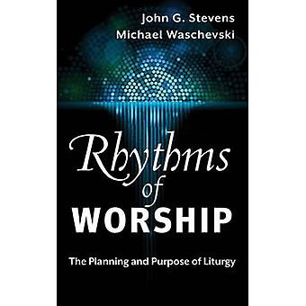 Rhythms of Worship by Stevens & John G.