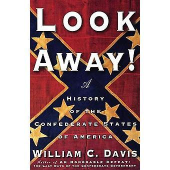 Détourner le regard A History of the Confederate States of America par Davis & C. William