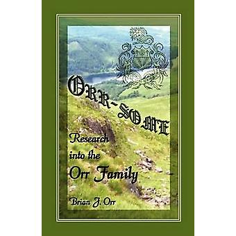 Orr qualche ricerca nella famiglia Orr di Orr & Brian J.