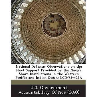 Landesverteidigung Beobachtungen auf die Flotte Unterstützung durch den Navys Shore-Anlagen im westlichen Pazifik und indischen Ozean LCD78426A durch US Government Accountability Office G