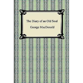 The Diary of an Old Soul by MacDonald & George