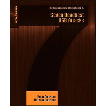 Seven Deadliest USB Attacks by Anderson & Brian