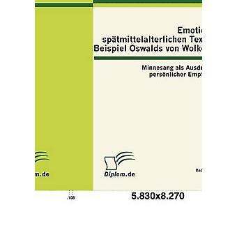 Emotionen in sptmittelalterlichen Texten sto esempio Oswald von Wolkenstein Minnesang als Ausdrucksform persnlicher Empfindungen da Christian & Blum