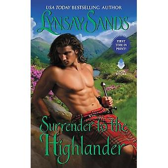 Surrender to the Highlander by Lynsay Sands - 9780062468987 Book