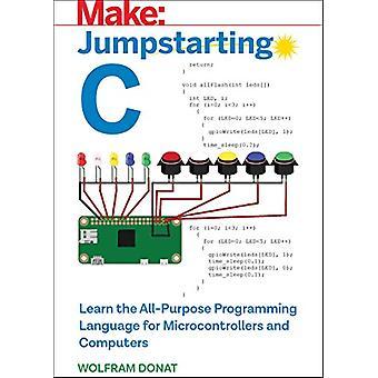 Jumpstarting C by Wolfram Donat - 9781680454987 Book