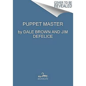 Puppet Master by Dale Brown - Jim DeFelice - 9780062567093 Book
