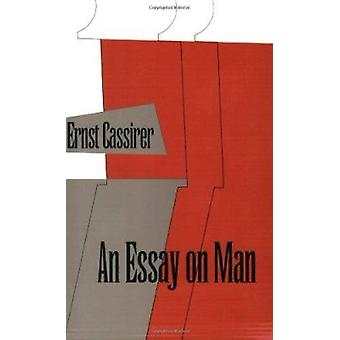 Essay on Man  - An Introduction to a Philosophy of Human Culture Book