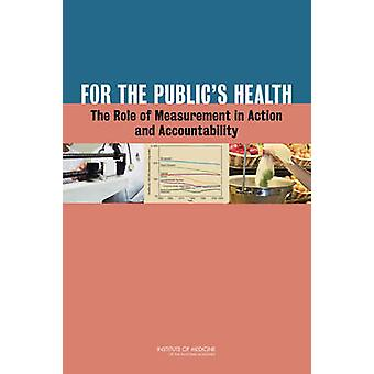 For the Public's Health - The Role of Measurement in Action and Accoun