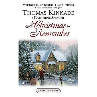 A Christmas to Remember by Thomas Kinkade - Katherine Spencer - 97805