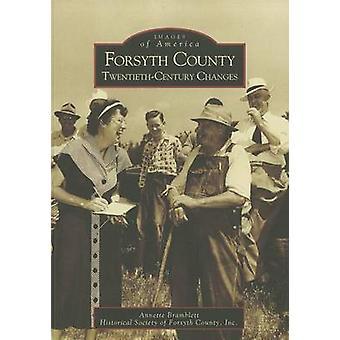 Forsyth County - Twentieth-Century Changes by Annette S Bramblett - 97
