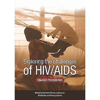 Utforska utmaningarna av HIV/AIDS-seminarium Proceedings av Bridgett