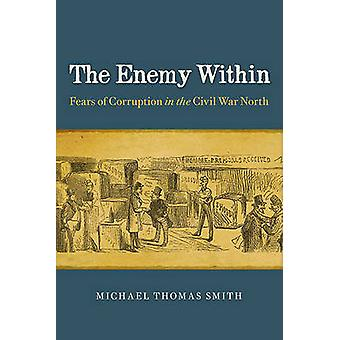 The Enemy within - Fears of Corruption in the Civil War North by Micha