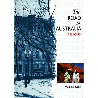The Road to Australia - Memoirs by Vladimir Kabo - 9780855753122 Book