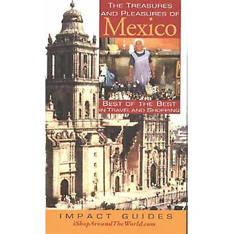 Treasures and Pleasures of Mexico - Best of the Best in Travel and Sho