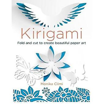 Kirigami by Monika Cilmi - 9781784287665 Book