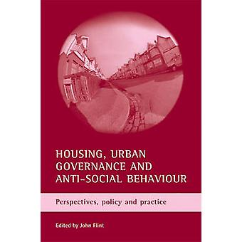 Housing - Urban Governance and Anti-Social Behaviour - Perspectives -