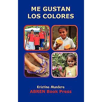 Me Gustan Los Colores by Kristina Mundera - 9781937314040 Book