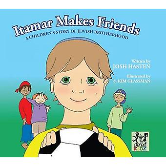 Itamar Makes Friends - A Children's Story of Jewish Brotherhood by Jos
