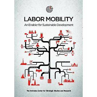 Labor Mobility - An Enabler for Sustainable Development by ECSSR - 978