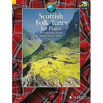 Scottish Folk Tunes for Piano  32 Traditional Pieces with a CD of Performances by Edited by Barrie Carson Turner