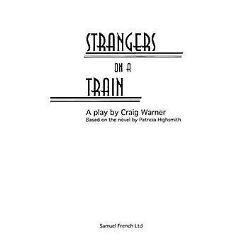 Strangers on a Train by Warner & Craig