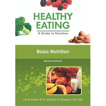 Basic Nutrition (2nd Revised edition) by Lori A. Smolin - Mary B. Gro
