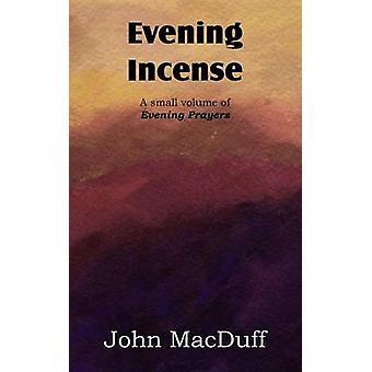 Avond wierook door MacDuff & John