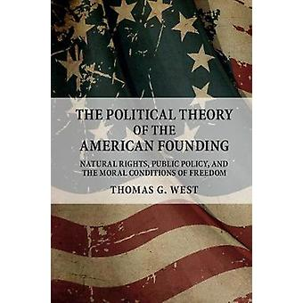 Political Theory of the American Founding by Thomas G. West