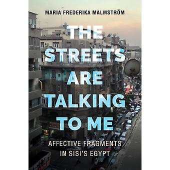 Streets Are Talking to Me by Maria Frederika Malmstrom